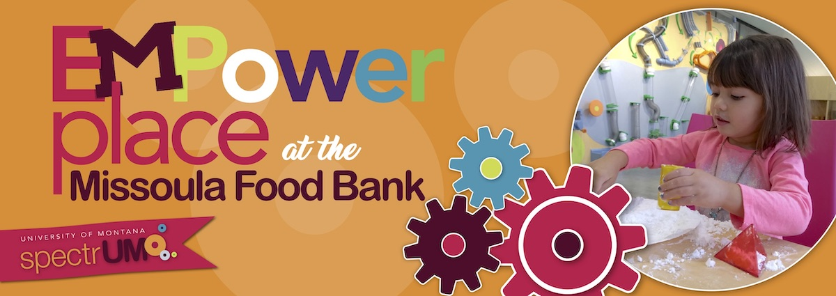 EmPower Place at the Missoula Food Bank, a collaboration between spectrUM, the Missoula Food Bank and Community Center, and the Missoula Public Library, is a vibrant community space where children and families can learn and play together.